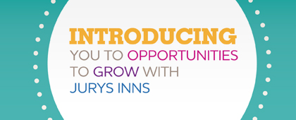 Introducing you to opportunities to grow with Jury's Inns